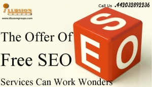 The Offer Of Free SEO Services Can Work Wonders